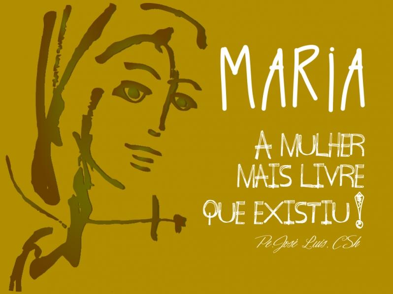 Maria, a mulher mais livre que existiu